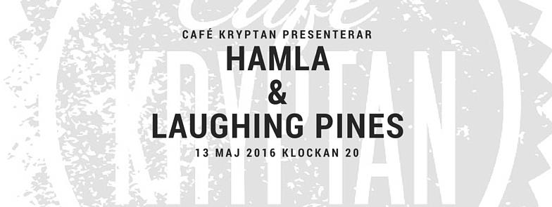 Hamla & Laughing Pines på Kryptan 13 maj