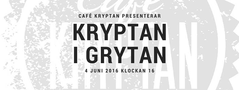 Kryptan i Grytan 4 juni kl 16
