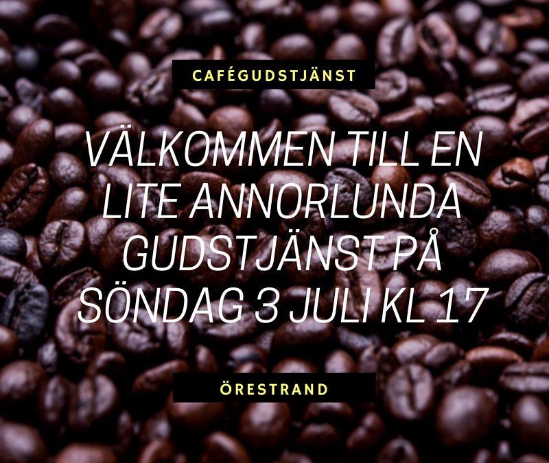Cafégudstjänst på Örestrand 3 juli kl 17