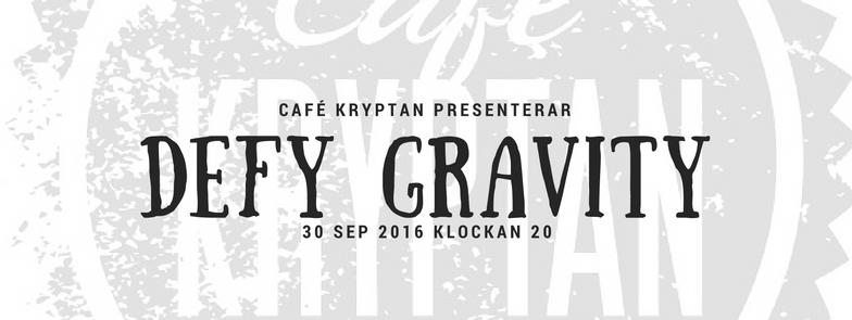 Defy Gravity på Kryptan 30 sep