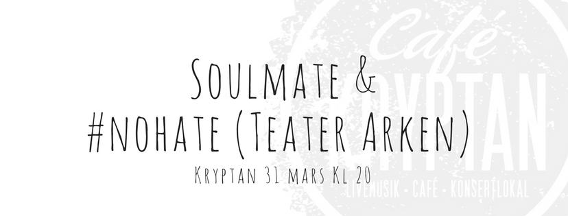 Soulmate och #nohate med Teater Arken på Kryptan 31 mars