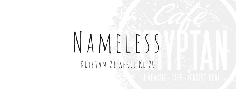 Nameless på Kryptan 21 april kl 20