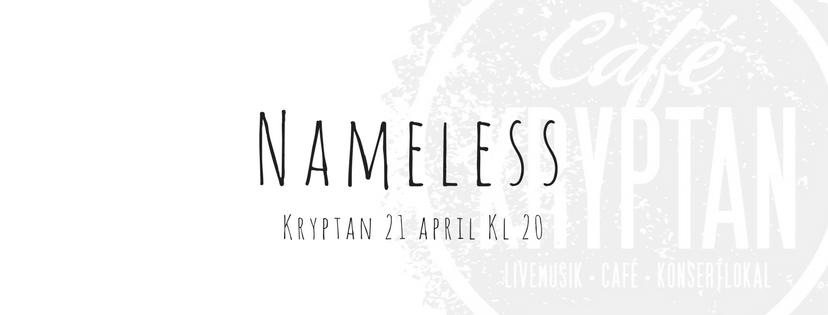 Nameless på Kryptan 21 april kl 20