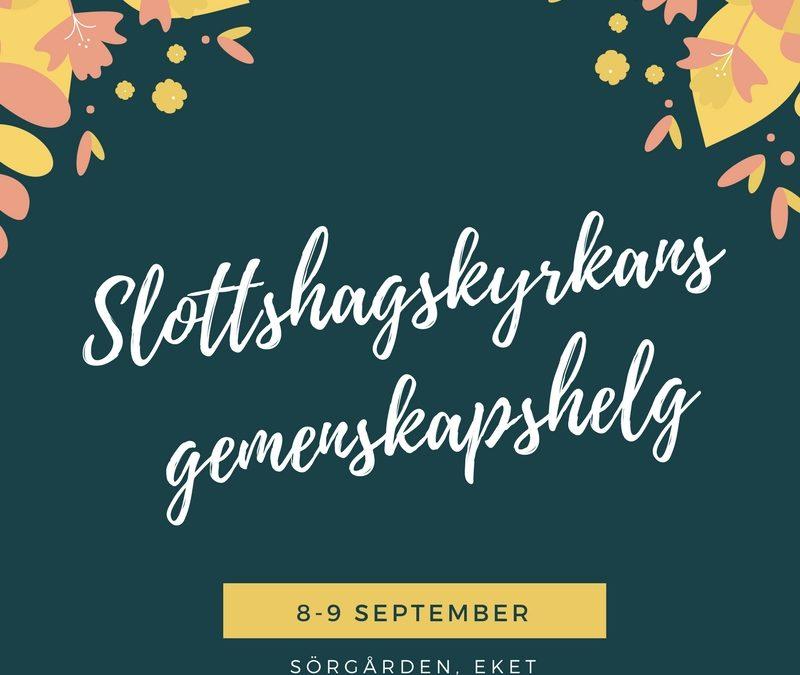 Slottshagskyrkans gemenskapshelg 8-9 sep