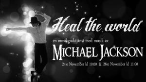 Heal the world – en musikgudstjänst med bl a musik av Michael Jackson