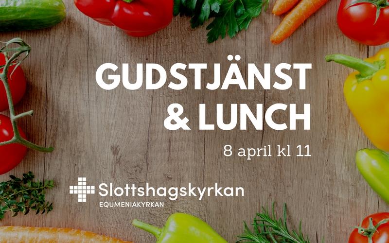 Gudstjänst & lunch 8 april kl 11