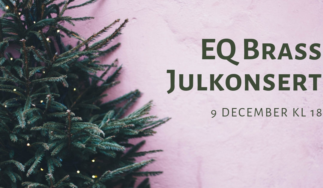 EQ Brass julkonsert 9 december kl 18