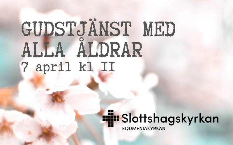 Gudstjänst med alla åldrar – 7 april kl 11