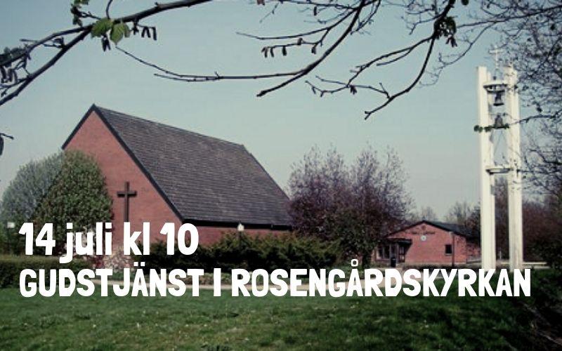 Gudstjänst 14 juli kl 10 i Rosengårdskyrkan
