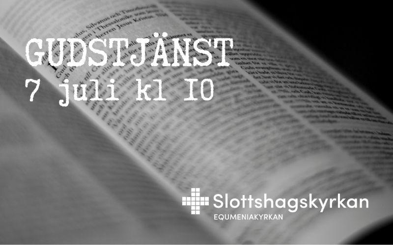 Gudstjänst – 7 juli kl 10