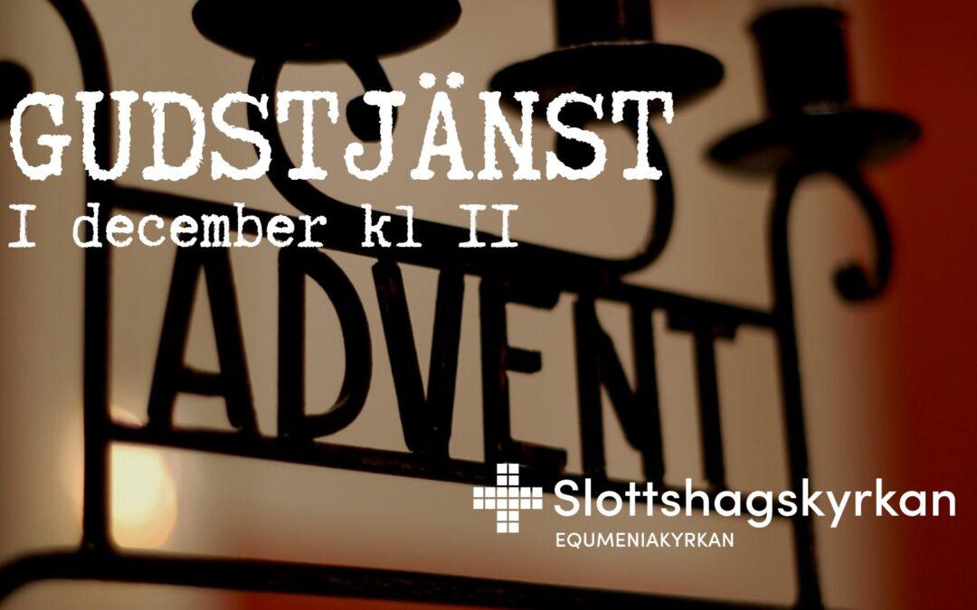 Gudstjänst – första advent – 1 december kl 11