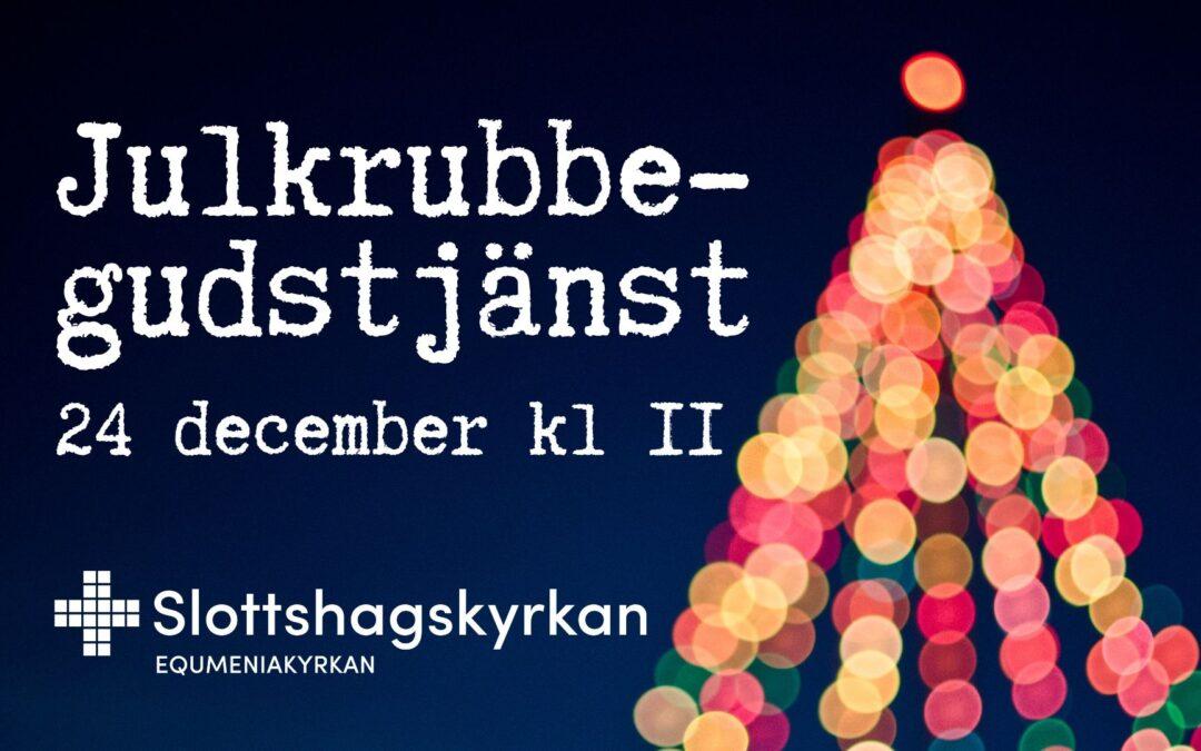 Julkrubbegudstjänst – 24 dec kl 11