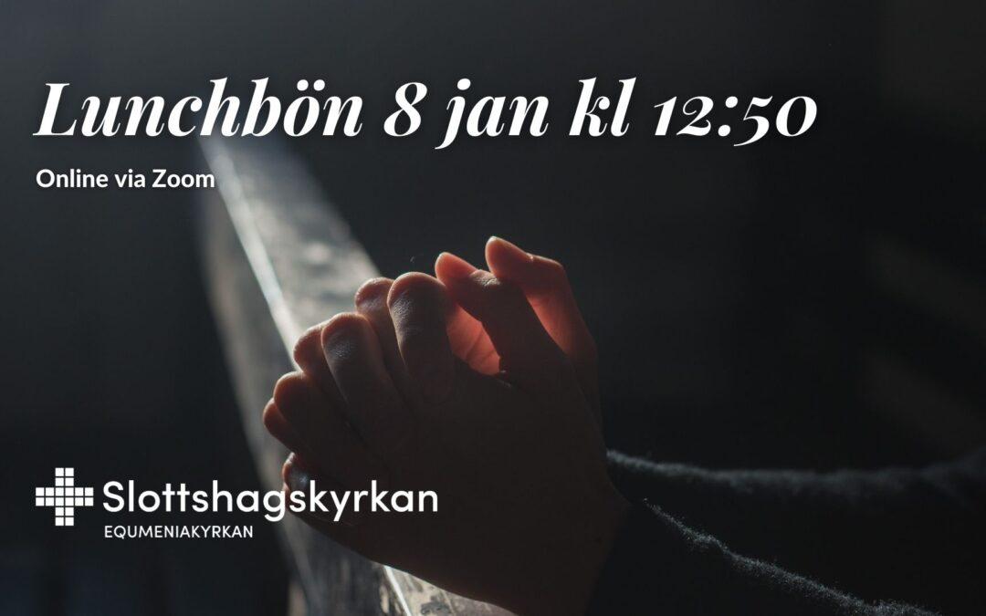Lunchbön – 8 januari 12:50-13:00