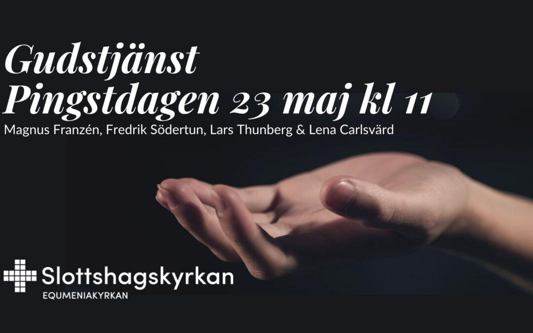 Gudstjänst – 23 maj kl 11