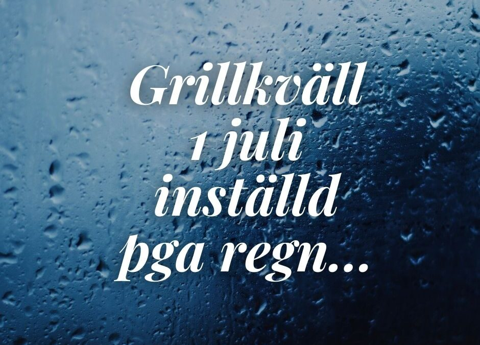 Inställd grillkväll 1 juli